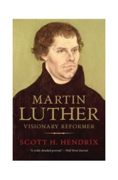 Martin Luther VIsionary Reformer